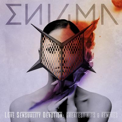 Enigma - Love Sensuality Devotion: Greatest Hits & Remixes