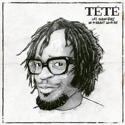 Tété - Les chroniques de Pierrot Lunaire